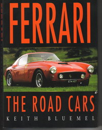 Ferrari The Road Cars By Keith Bluemel