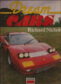 Dream Cars by Richard Nichols. ISBN 086124219X