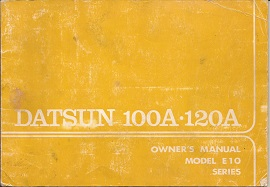 Datsun 100A and 120A Owners Manual 1974