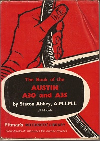 The Book of The Austin A30 and A35. Pitmans.
