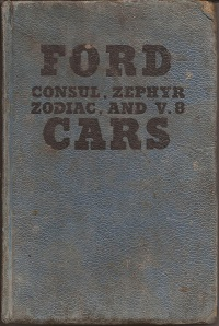 Ford Consul. Zephyr Zodiac and V8 Cars maintenance manual